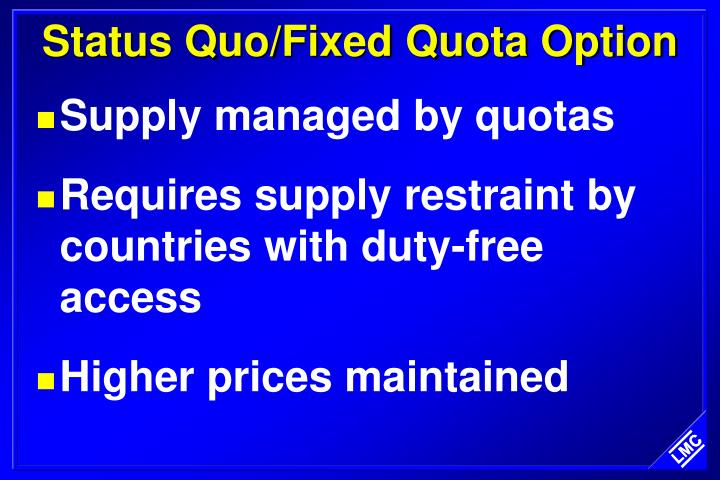 Status Quo/Fixed Quota Option