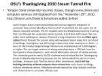 osu s thanksgiving 2010 steam tunnel fire