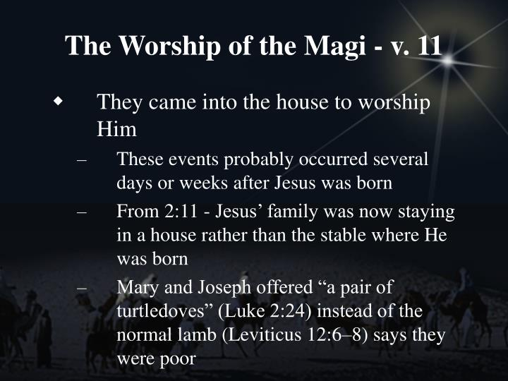 The Worship of the Magi - v. 11