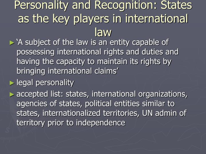 Personality and recognition states as the key players in international law