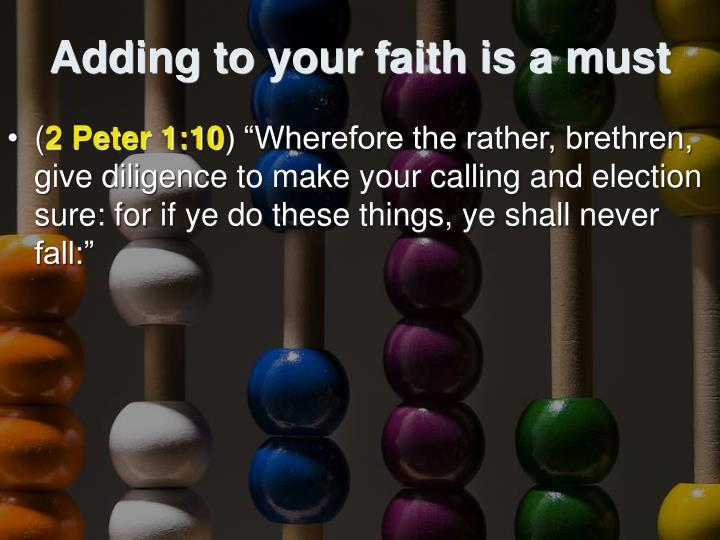 Adding to your faith is a must