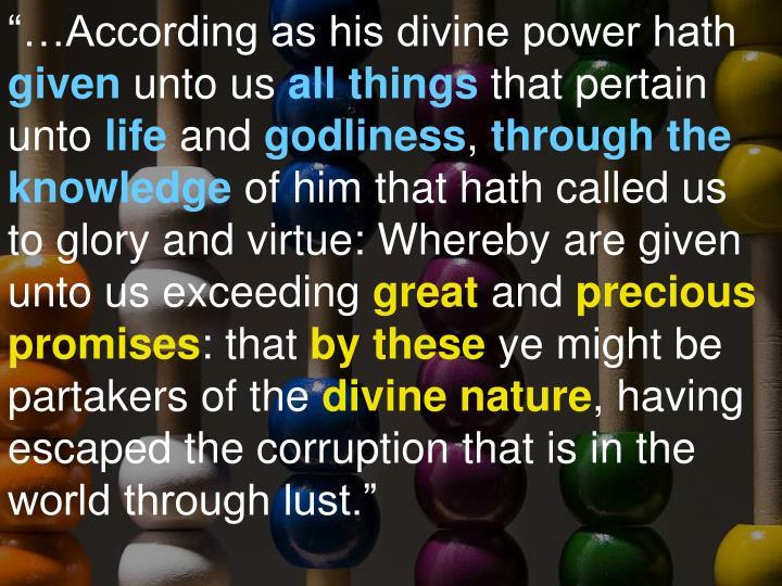 """…According as his divine power hath"