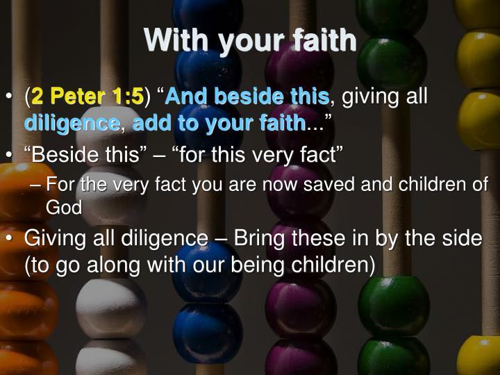With your faith