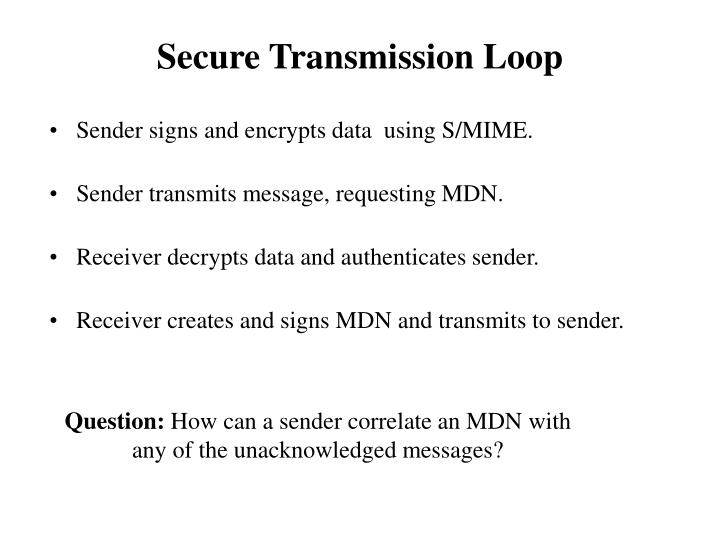 Sender signs and encrypts data  using S/MIME.