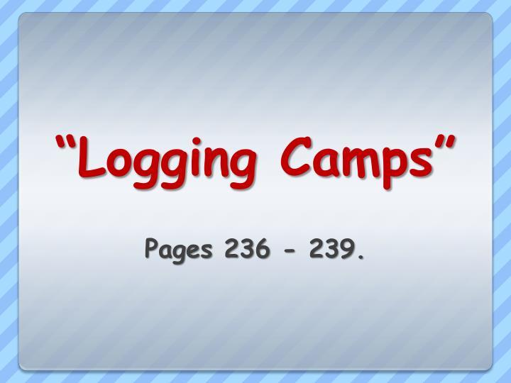 """""""Logging Camps"""""""