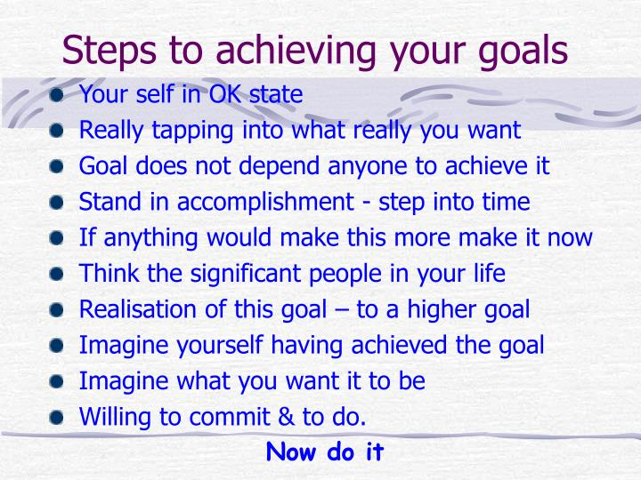Steps to achieving your goals