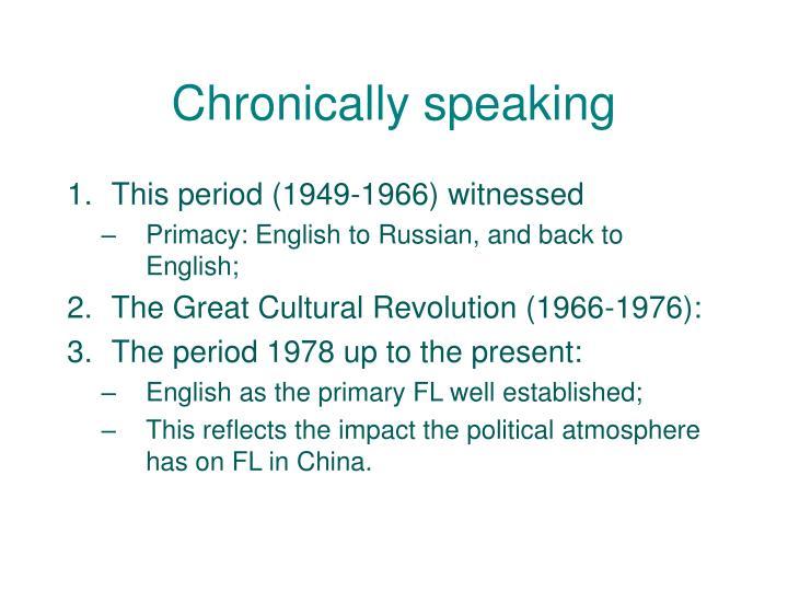 Chronically speaking