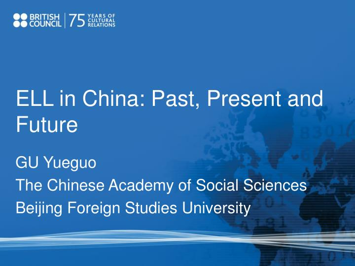 Ell in china past present and future
