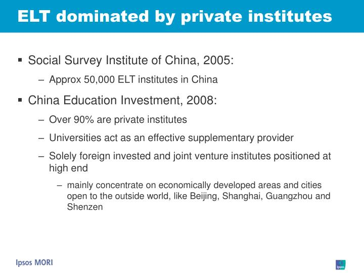 ELT dominated by private institutes