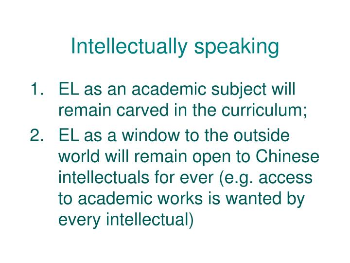 Intellectually speaking