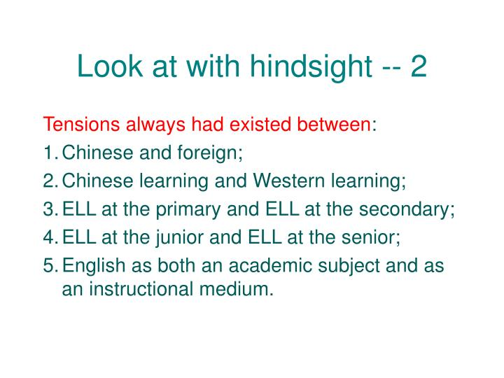 Look at with hindsight -- 2