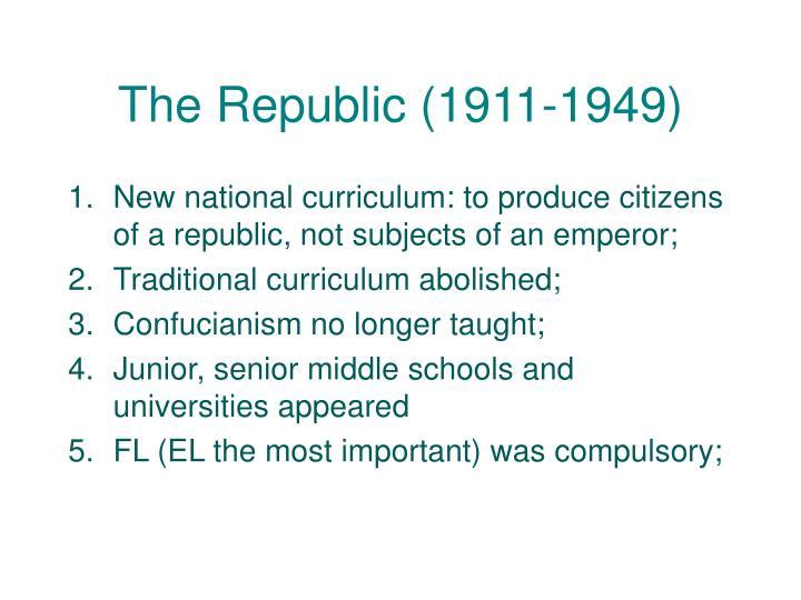 The Republic (1911-1949)