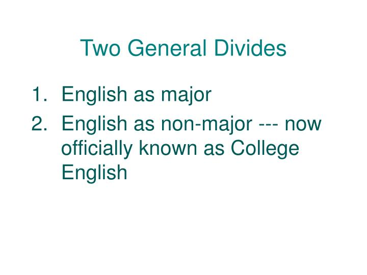 Two General Divides