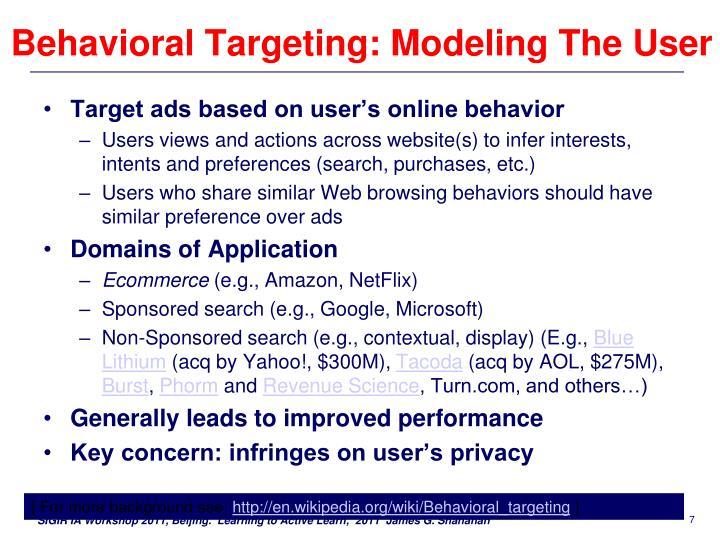 Behavioral Targeting: Modeling The User