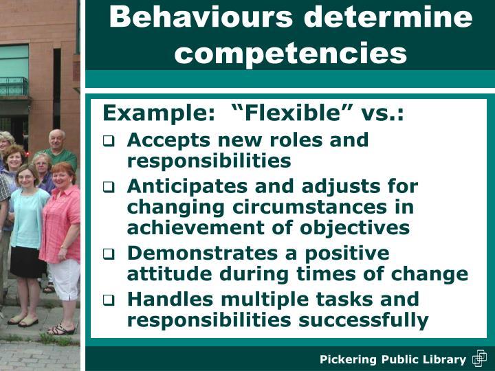 Behaviours determine competencies