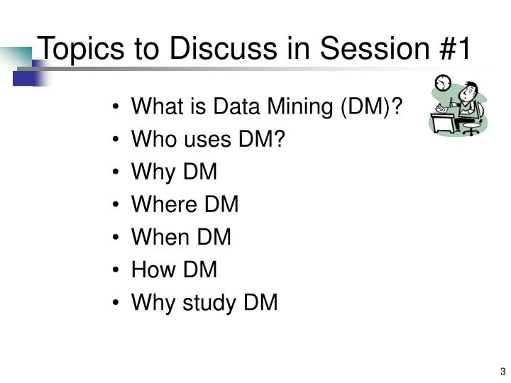 Topics to discuss in session 1