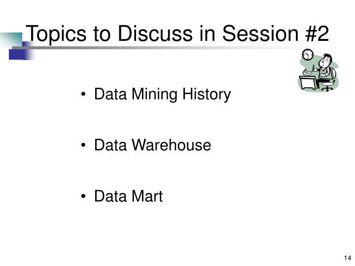 Topics to Discuss in Session #2
