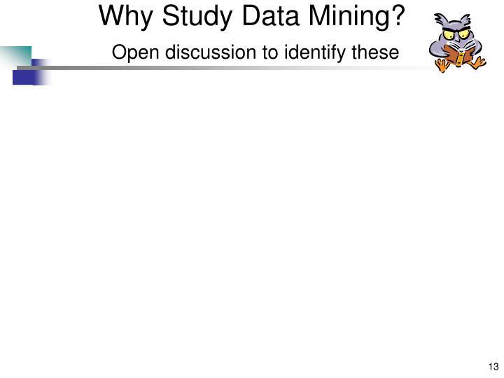 Why Study Data Mining?