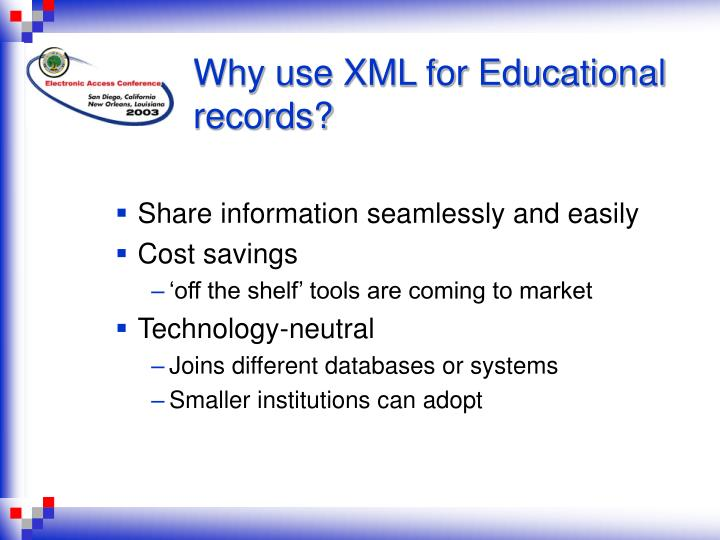 Why use XML for Educational records?
