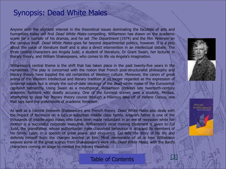 Synopsis: Dead White Males