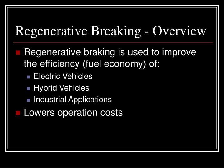 Regenerative breaking overview
