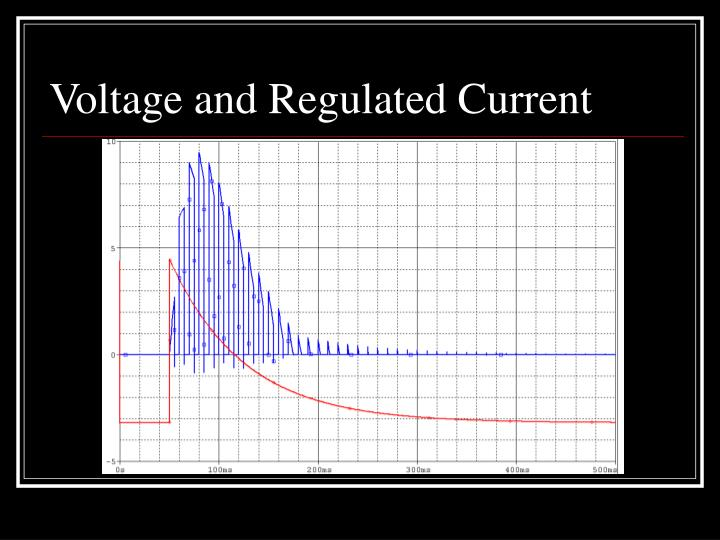 Voltage and Regulated Current