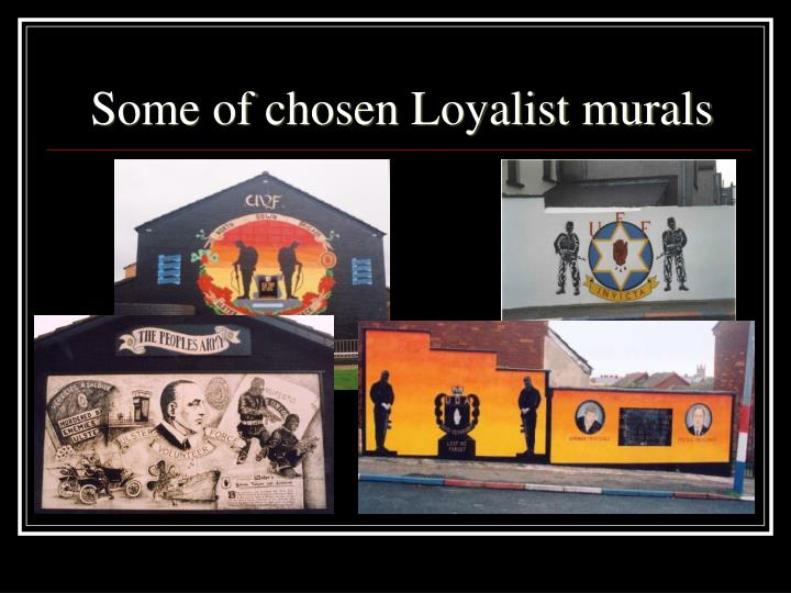 Some of chosen Loyalist murals