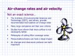 air change rates and air velocity