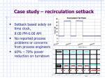 case study recirculation setback