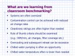 what are we learning from cleanroom benchmarking