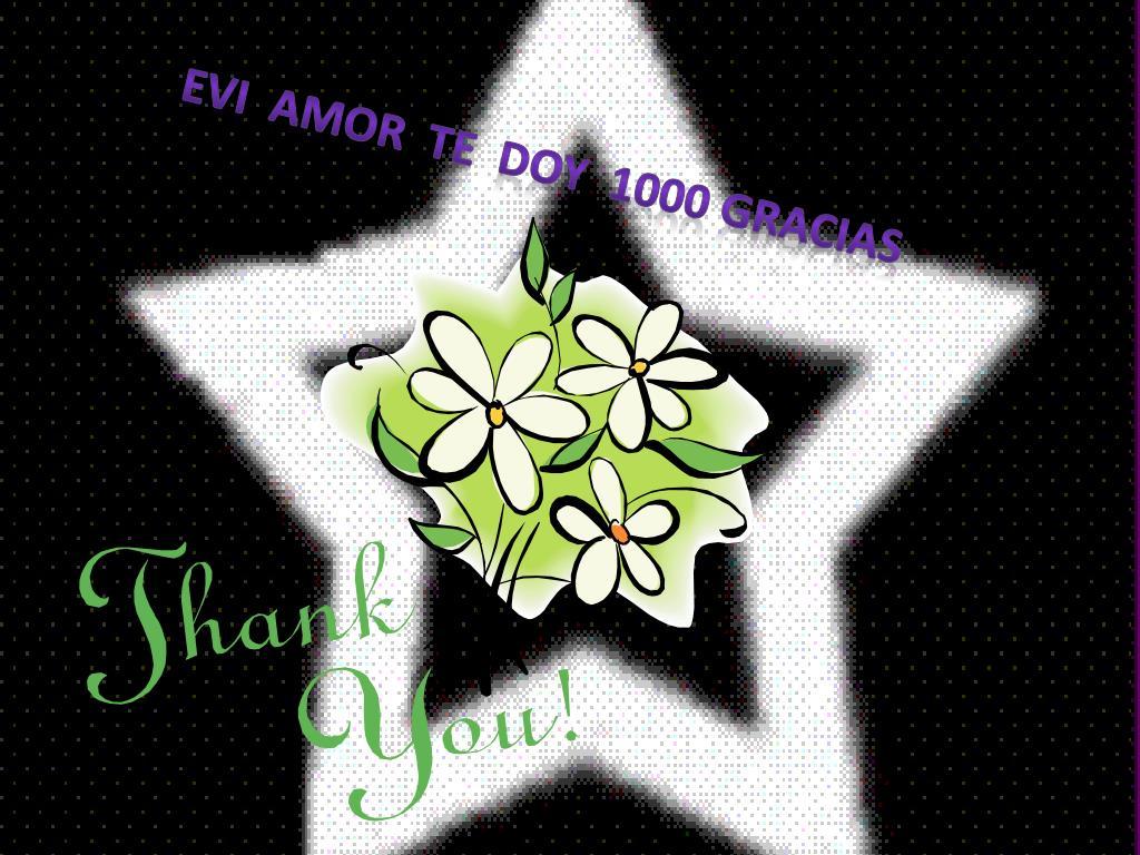 Evi  amor  te  doy  1000 gracias