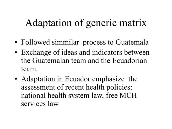 Adaptation of generic matrix