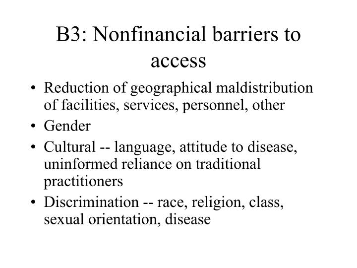 B3: Nonfinancial barriers to access