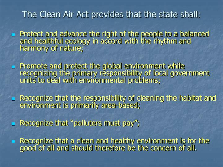 The Clean Air Act provides that the state shall:
