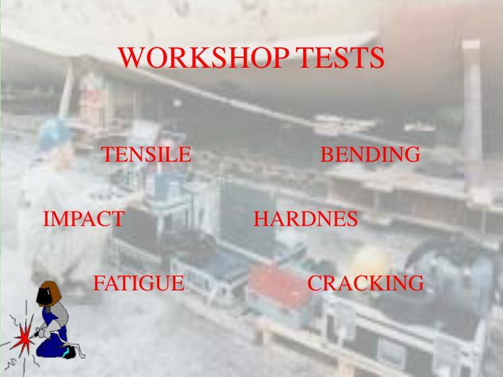 WORKSHOP TESTS