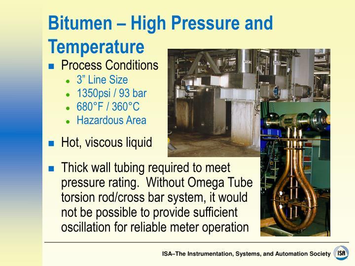 Bitumen – High Pressure and Temperature