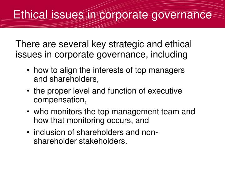 corporate governance and ethical issues Start studying chapter 11: corporate performance, governance and business ethics learn vocabulary, terms, and more with flashcards, games, and other study tools.