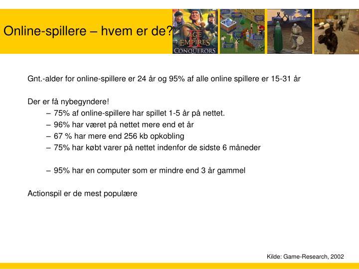 Gnt.-alder for online-spillere er 24 år og 95% af alle online spillere er 15-31 år
