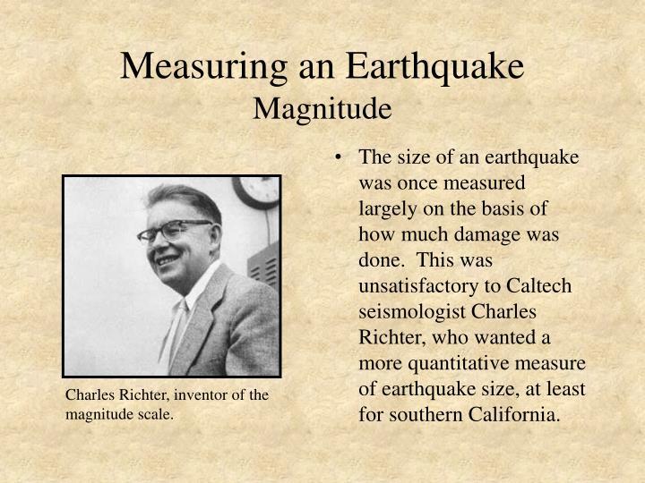 Measuring an Earthquake