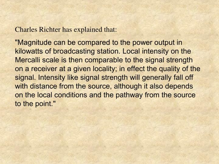 Charles Richter has explained that: