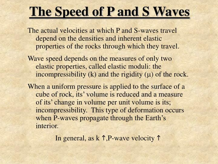 The Speed of P and S Waves