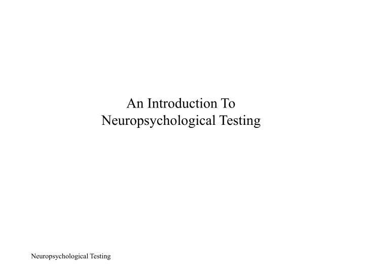 An introduction to neuropsychological testing