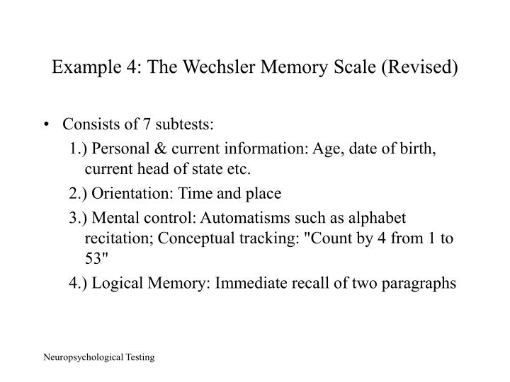 Example 4: The Wechsler Memory Scale (Revised)