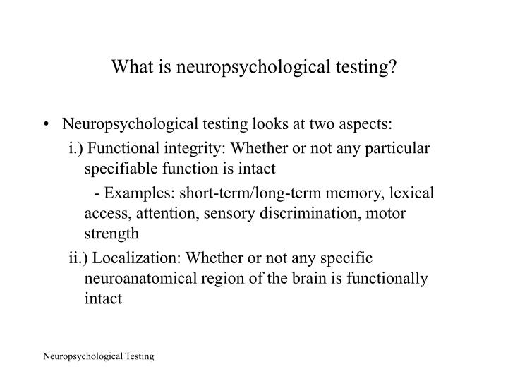 What is neuropsychological testing?