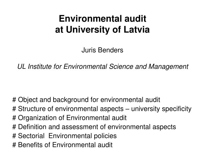 organisational audit and environmental audit marketing essay The direction audit is another audit aimed at comparing environmental public presentation of an organisation with the set environmental ends to many corporate houses in these two developed states observe environmental and societal development plans due to market demand and ordinance.