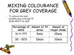 mixing colourance for grey coverage