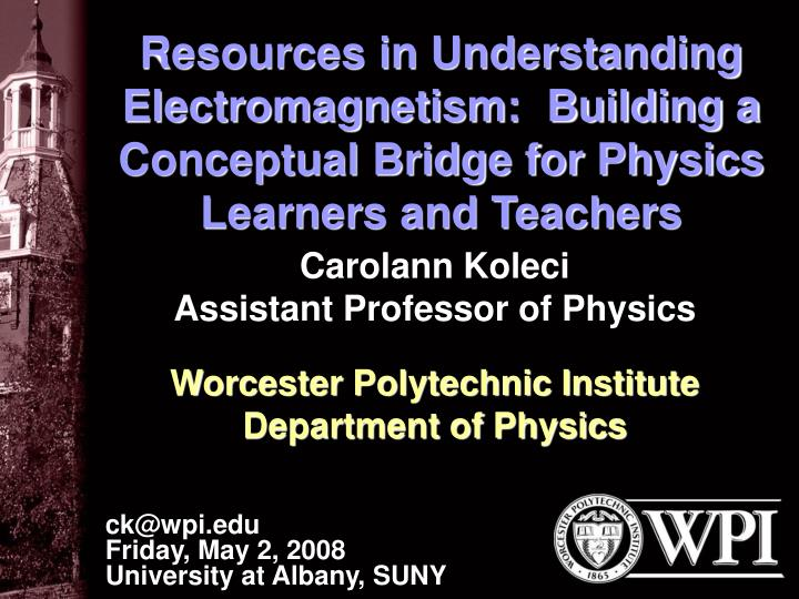 Resources in Understanding Electromagnetism:  Building a Conceptual Bridge for Physics Learners and ...