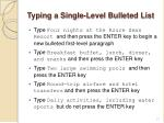 typing a single level bulleted list