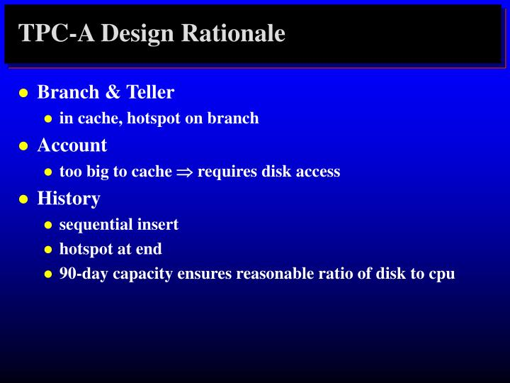 TPC-A Design Rationale