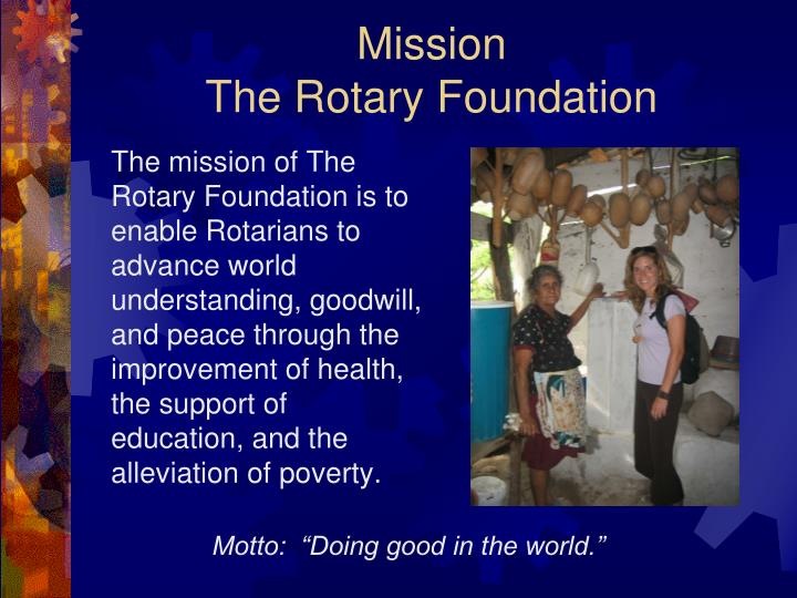 Mission the rotary foundation